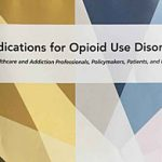 All About Medications for Opioid Use Disorder—In One Place